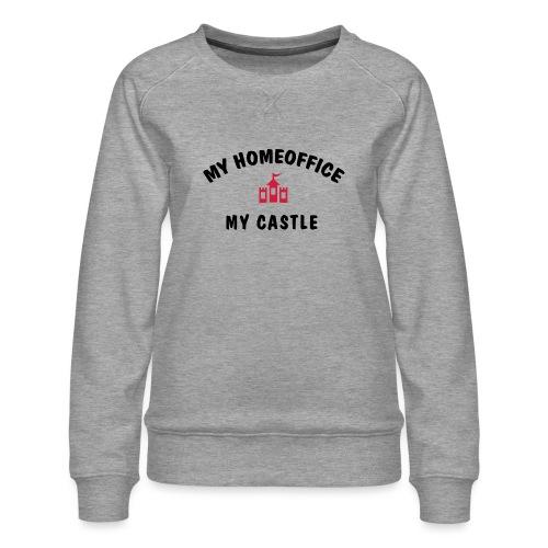 MY HOMEOFFICE MY CASTLE - Frauen Premium Pullover