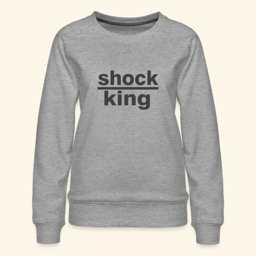 shock king funny - Felpa premium da donna