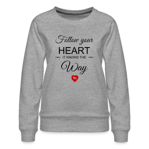 follow your heartbesser - Frauen Premium Pullover