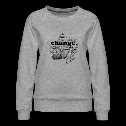 Be the change - Frauen Premium Pullover