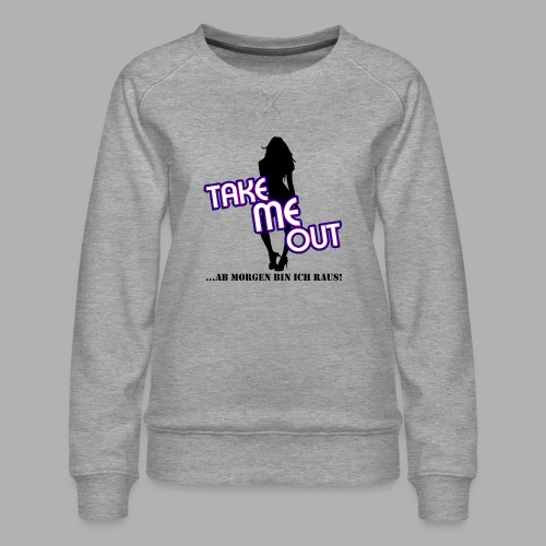 Take me out_Sie_Variante 1.png - Frauen Premium Pullover