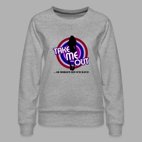 Take me out_Sie_Var. 2 - Frauen Premium Pullover