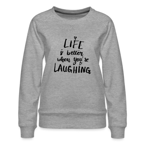 Life is better - Frauen Premium Pullover