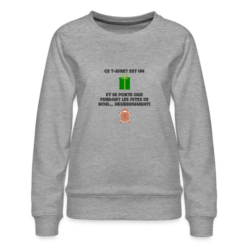 T-shirt cadeau de Noël - Sweat ras-du-cou Premium Femme