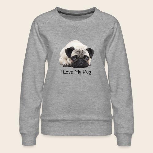 love my pug - Frauen Premium Pullover