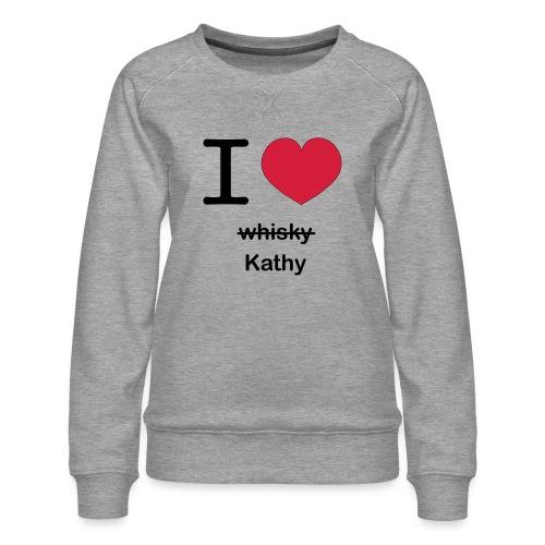 ilovekathy - Vrouwen premium sweater