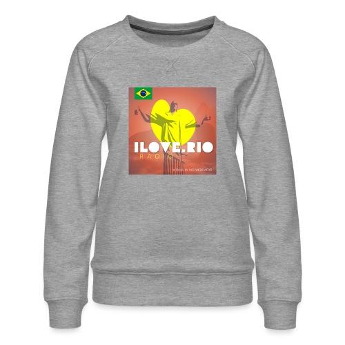 I LOVE RIO RADIO - Women's Premium Sweatshirt