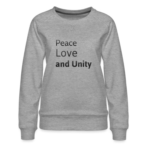 peace love and unity - Women's Premium Sweatshirt