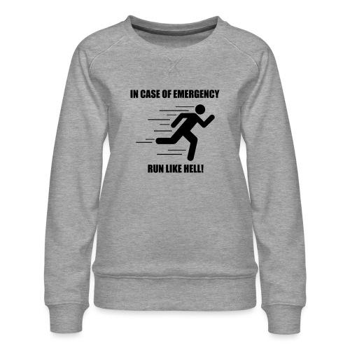 Run like hell! - Women's Premium Sweatshirt