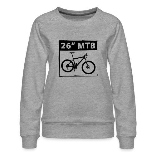 26 MTB 1C Cut - Frauen Premium Pullover