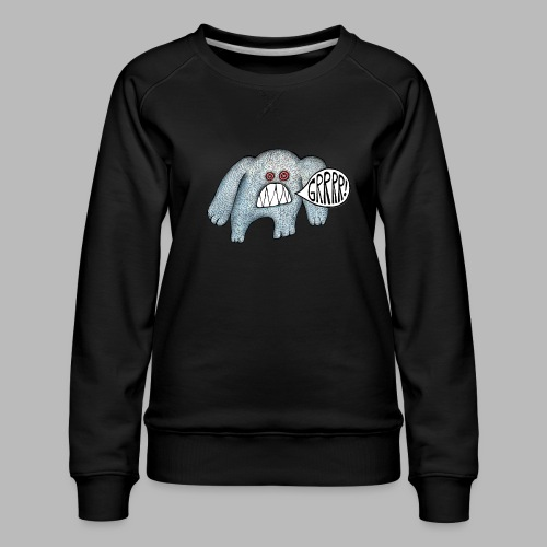 with added GRRRR - Women's Premium Sweatshirt