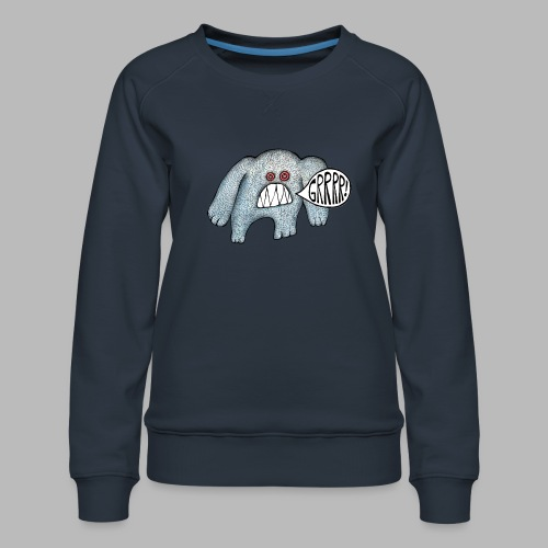 with added GRRRR - Women's Premium Sweatshirt