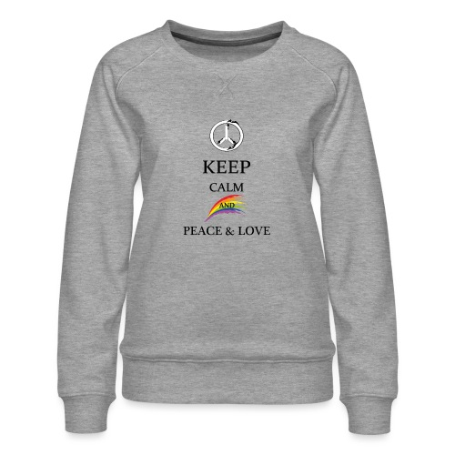 keep calm and Peace & Lov - Felpa premium da donna
