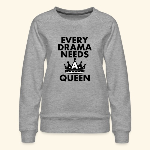 EVERY DRAMA black png - Women's Premium Sweatshirt