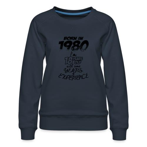 born In1980 - Women's Premium Sweatshirt