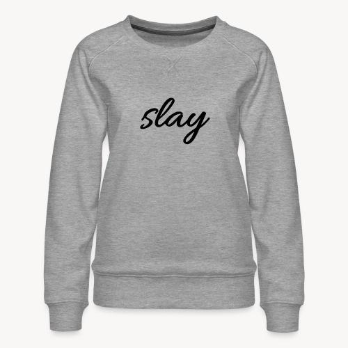 SLAY - Naisten premium-collegepaita