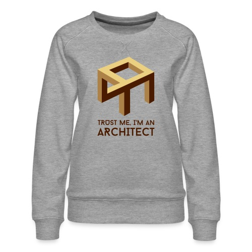 Trust me, I'm an Architect - Naisten premium-collegepaita