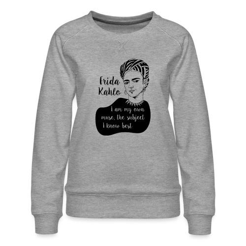 frida kahlo quote shirt - Women's Premium Sweatshirt