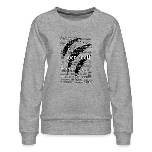 Werewolf in 33 Languages.png - Women's Premium Sweatshirt
