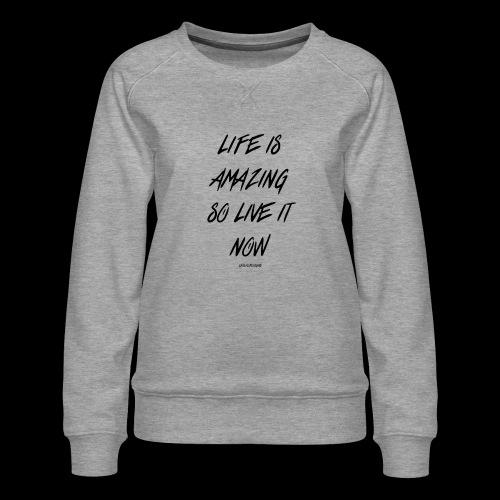 Life is amazing Samsung Case - Women's Premium Sweatshirt