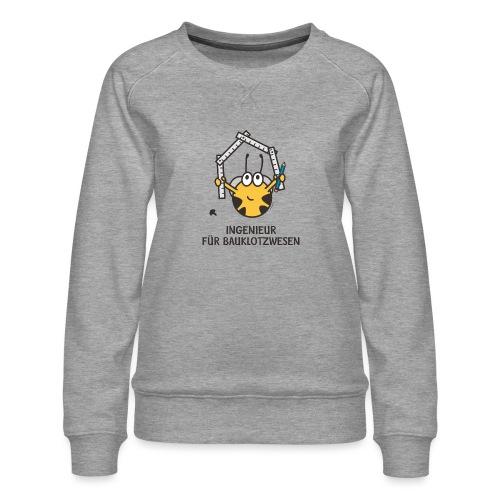 INGENIEUR FÜR BAUKLOTZWESEN - Frauen Premium Pullover