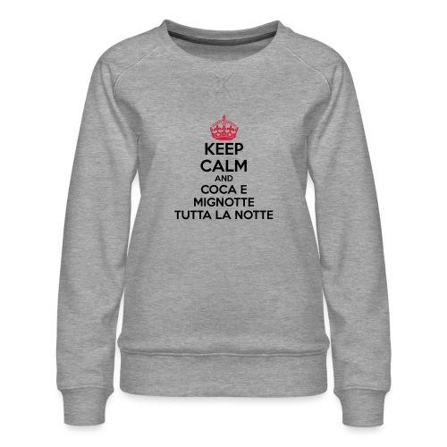 Coca e Mignotte Keep Calm - Felpa premium da donna