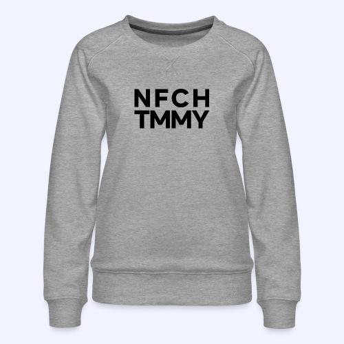 Einfach Tommy / NFCHTMMY / Black Font - Frauen Premium Pullover