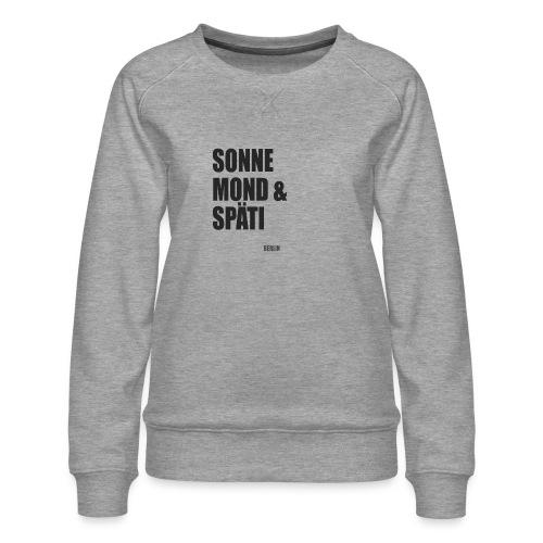 Sonne, Mond und Späti - Frauen Premium Pullover