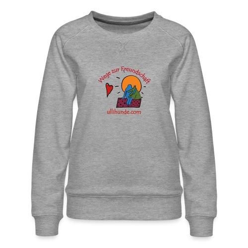 Ullihunde - Wege zur Freundschaft - Frauen Premium Pullover