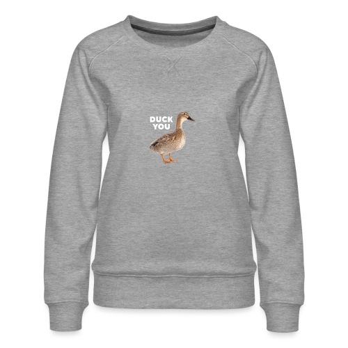 Duck You - Vrouwen premium sweater