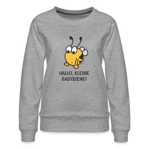 Hallo, kleine Babybiene! - Frauen Premium Pullover