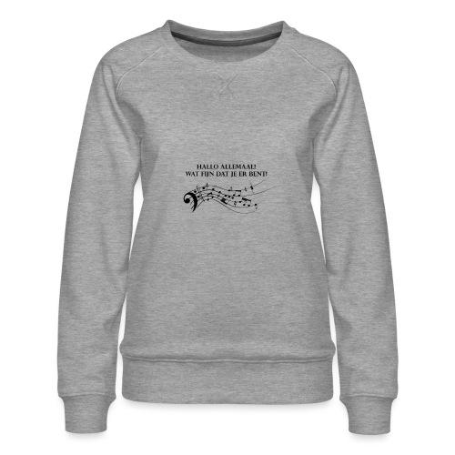 Hallo allemaal! - Vrouwen premium sweater