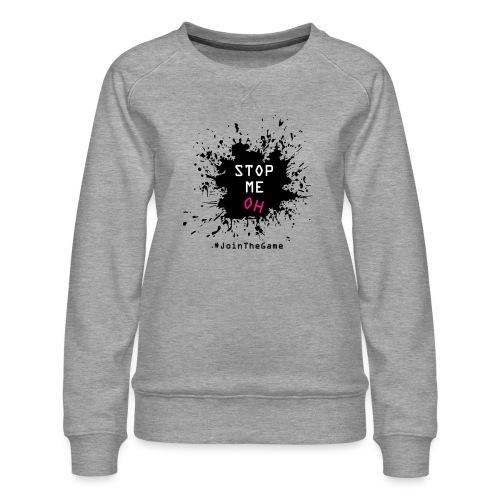 Stop me oh - Women's Premium Sweatshirt