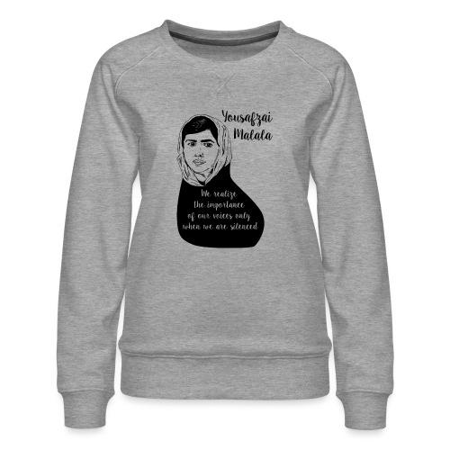 Yousafzai Malala quote t shirt - Women's Premium Sweatshirt