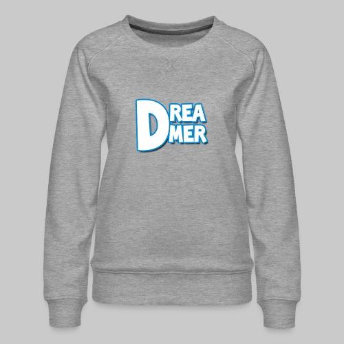 Dreamers' name - Women's Premium Sweatshirt
