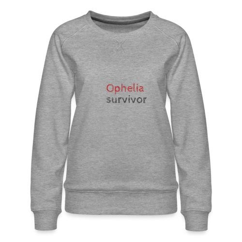 Ophelia survivor - Women's Premium Sweatshirt