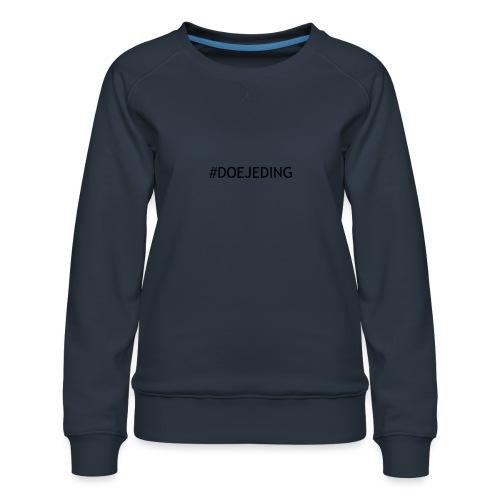 #DOEJEDING - Vrouwen premium sweater