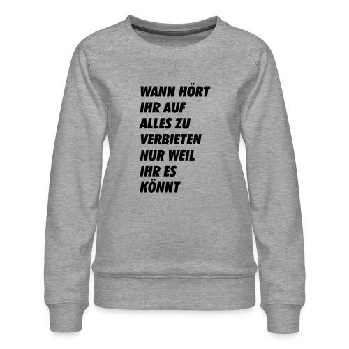 wanhoertihrauf - Frauen Premium Pullover