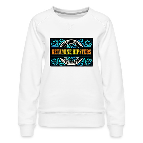 Black Vintage - KETAMINE HIPSTERS Apparel - Women's Premium Sweatshirt
