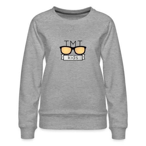 TMT Too Much Talent 09/17 - Women's Premium Sweatshirt