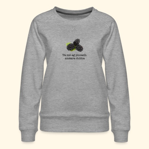 Picking blackberries - Women's Premium Sweatshirt