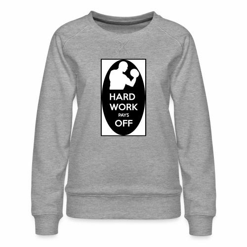 hard work pays off 2 cup.jpg - Women's Premium Sweatshirt