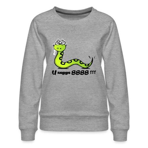 U zegge SSSS !!! - Vrouwen premium sweater