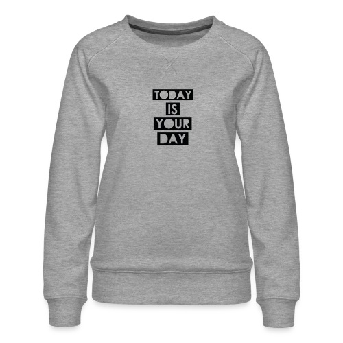 Official Design Kompas Today is your day - Vrouwen premium sweater
