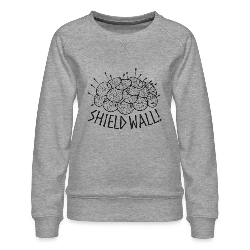 SHIELD WALL! - Women's Premium Sweatshirt