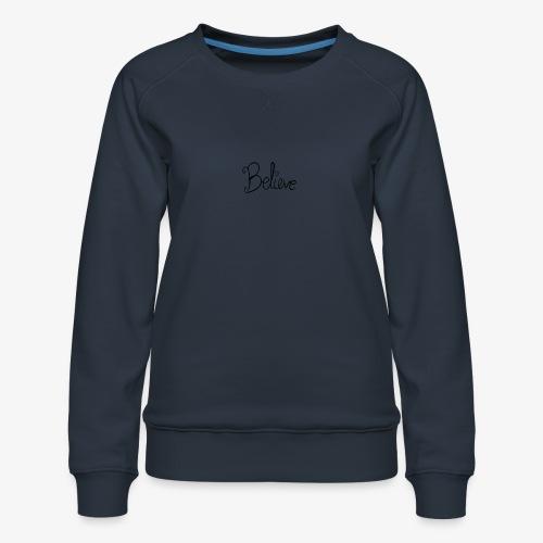Believe - Dame premium sweatshirt