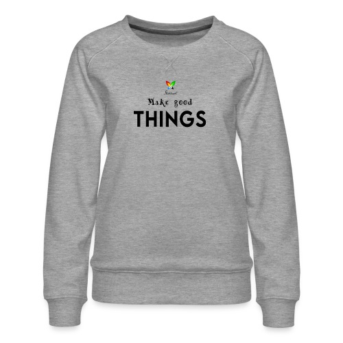 Stahlzart - Make good things. - Frauen Premium Pullover