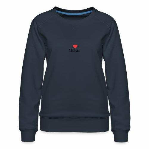 Michael designstyle i love Michael - Women's Premium Sweatshirt