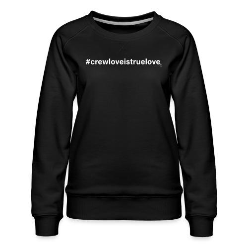 #crewloveistruelove white - Frauen Premium Pullover