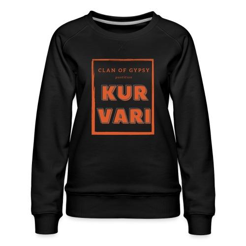 Clan of Gypsy - Position - Kurvari - Women's Premium Sweatshirt
